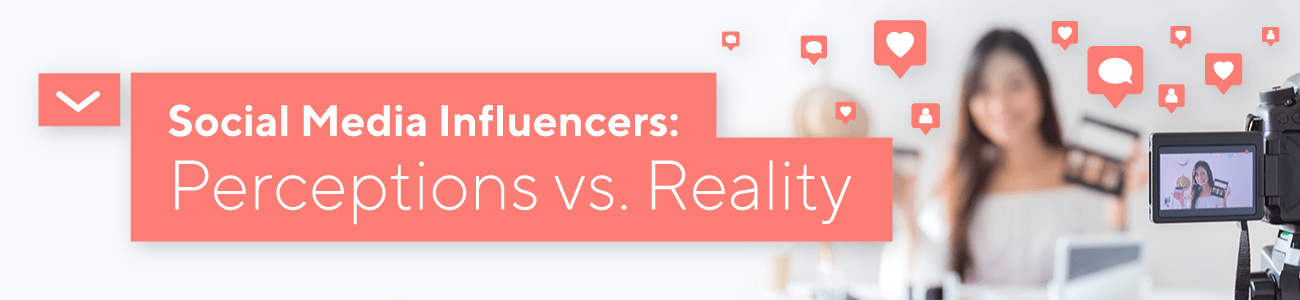 Influencers Perception vs. Reality
